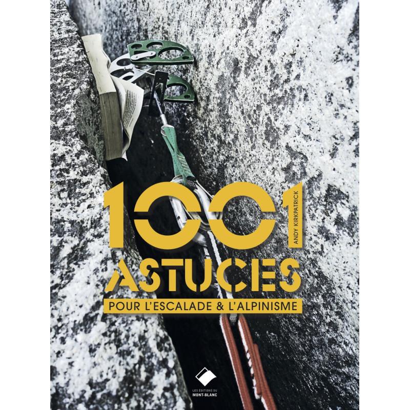 1001 astuces pour escalade et l'alpinisme - Edition Mont-Blanc