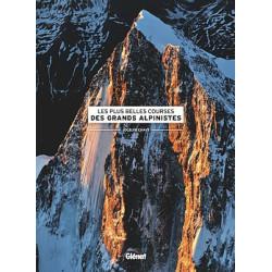Les plus grandes courses des grands alpinistes - Glénat