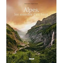 Alpes, les mondes d'en haut - Glénat