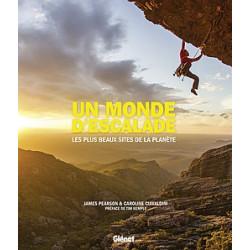 Un monde d'escalade, les plus beaux sites de la planète - Glénat