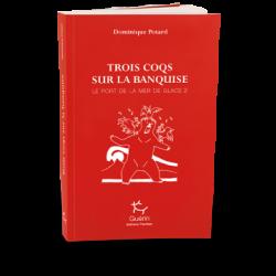 Trois coqs sur la banquise - Guérin