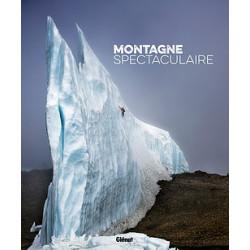 Montagne spectaculaire - Glénat