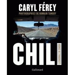 Chili, la diagonale du Condor - Gallimard