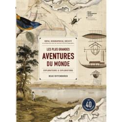 Les plus grandes aventures du monde - Explorateurs et explorations - Hérédium