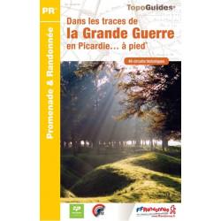 Topo guide randonnées - Dans les traces de la grande guerre en Picardie à pieds - FFRP RE15