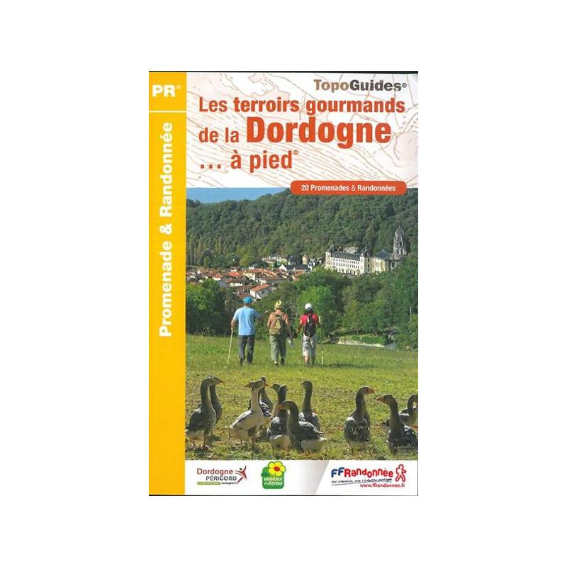 Achat Topo guide randonnées - LES TERROIRS GOURMANDS DE LA DORDOGNE...A PIED