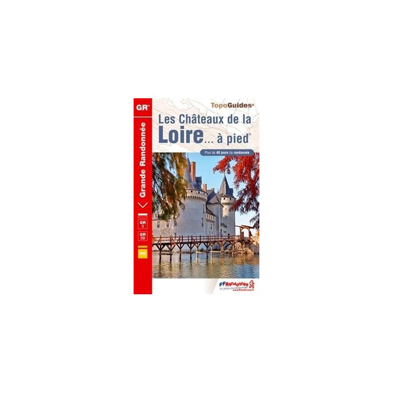 Achat Topo guide randonnées - Les Châteaux de la Loire... à pied - FFRP 333