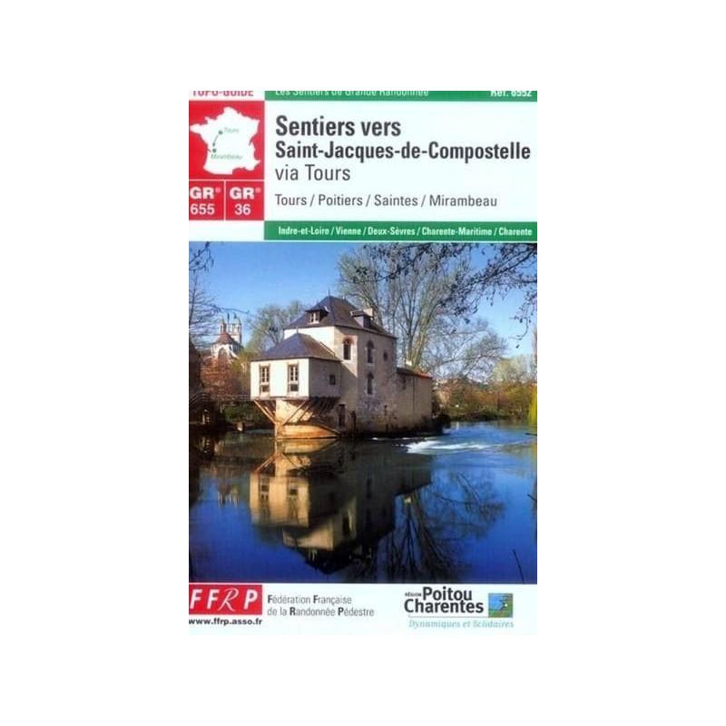 Achat Topo guide randonnées - Sentier vers Saint-Jacques-de-Compostelle : Tours - Mirambeau - FFRP 6552