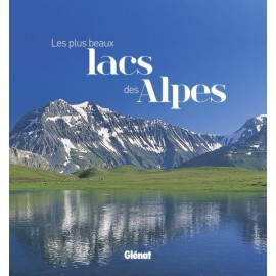 Achat Topo guide randonnées - Les plus beaux lacs des Alpes - Glénat