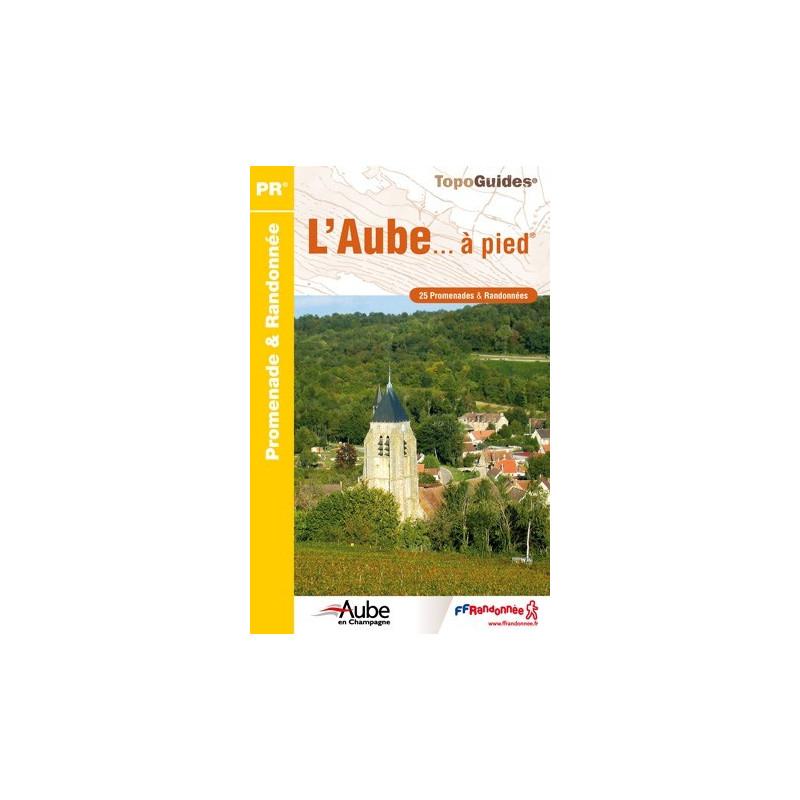 Achat Topo guide randonnées - L'Aube... à pied®  - FFRP D010