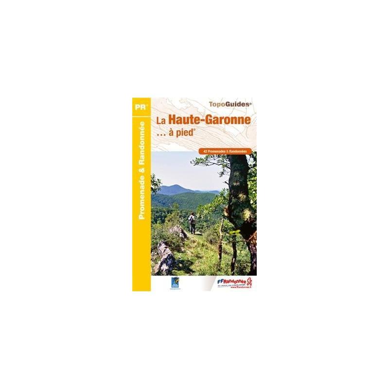 Achat Topo guide randonnées - La Haute-Garonne... à pied® - FFRP D031