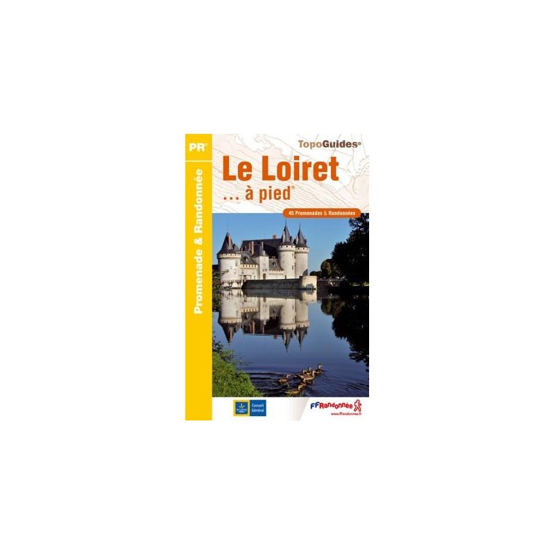 Achat Topo guide randonnées - Le Loiret... à pied®  - FFRP D045