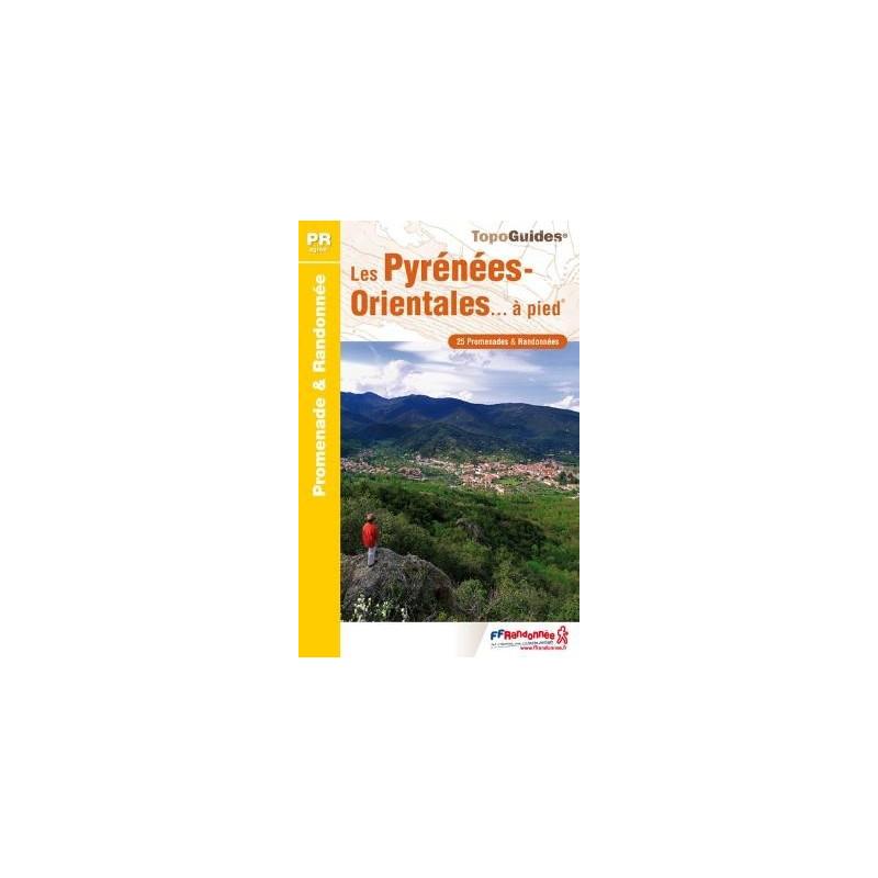 Achat Topo guide randonnées - Les Pyrénées-Orientales... à pied® - FFRP D066