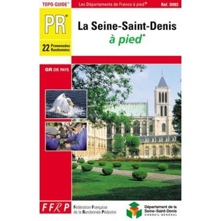Achat Topo guide randonnées - La Seine-Saint-Denis... à pied® - FFRP D093