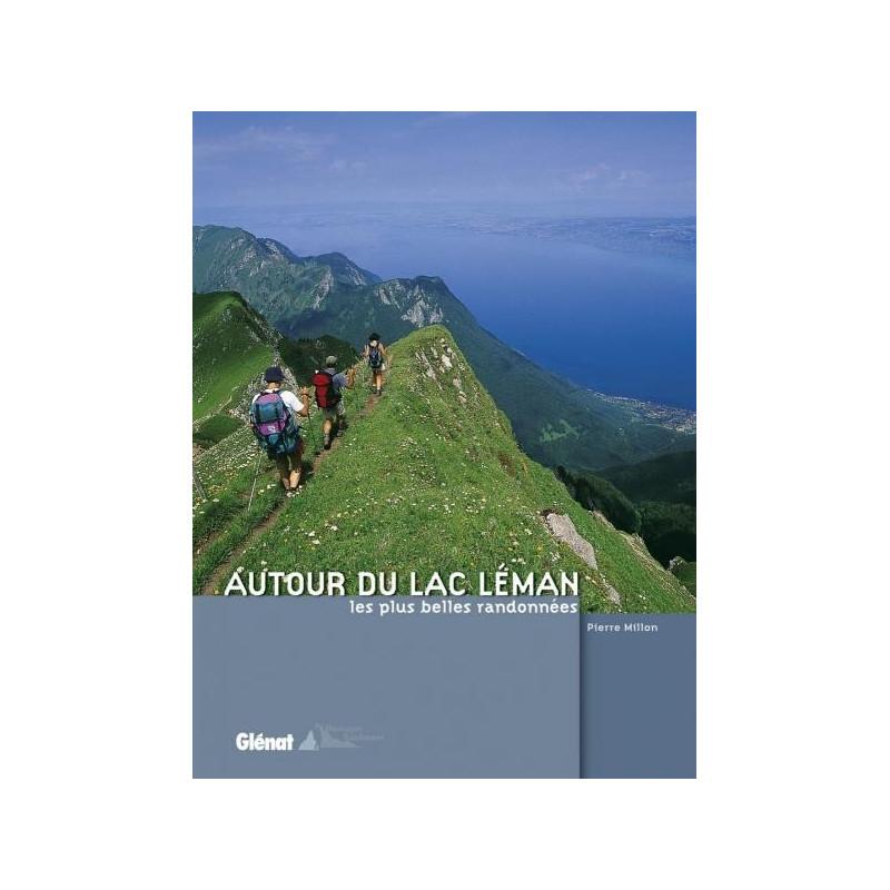 Achat Topo guide randonnées - Autour du lac Léman, les plus belles randonnées - Glénat