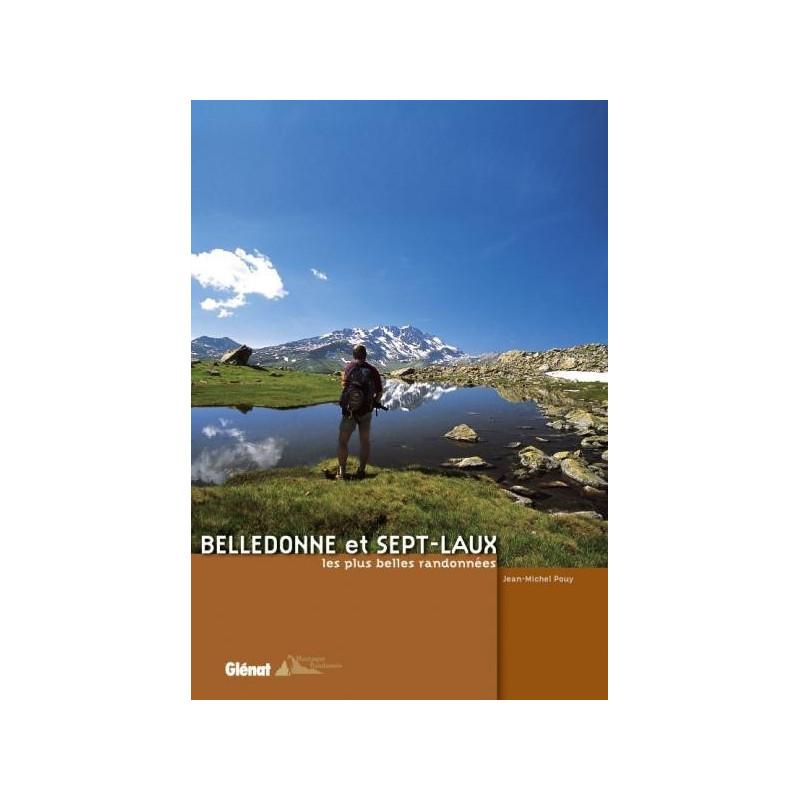 Achat Topo guide randonnées - Belledonne et Sept-Laux - Les plus belles randonnées - Glénat