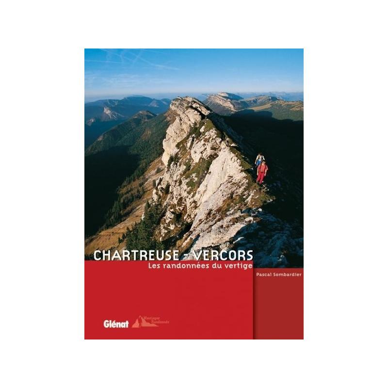 Achat Topo guide randonnées - Chartreuse - Vercors, les randonnées du vertige - Glénat