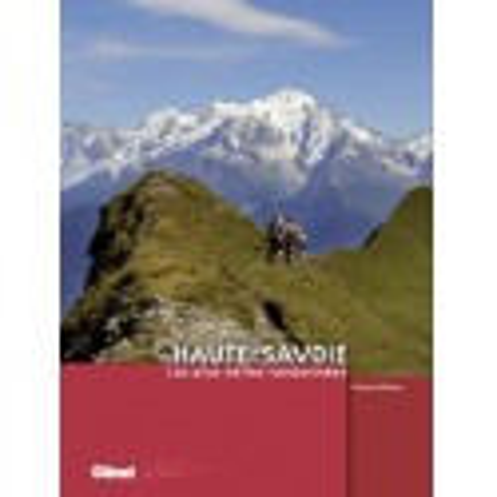 Achat Topo guide randonnées - Haute-Savoie, les plus belles randonnées - Glénat