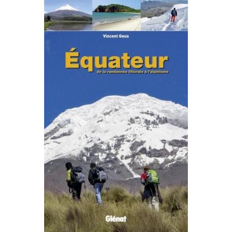 Achat Topo guide randonnées - Equateur de la randonnée littorale à l'alpinisme - Glénat