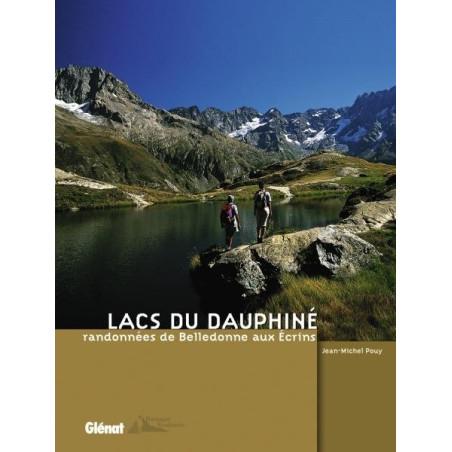 Achat Topo guide randonnées - Lacs du Dauphiné, randonnées de Belledonne aux Ecrins - Glénat