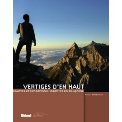 Achat Topo guide randonnées - Vertiges d'en haut, courses et randonnées insolites en Dauphiné - Glénat