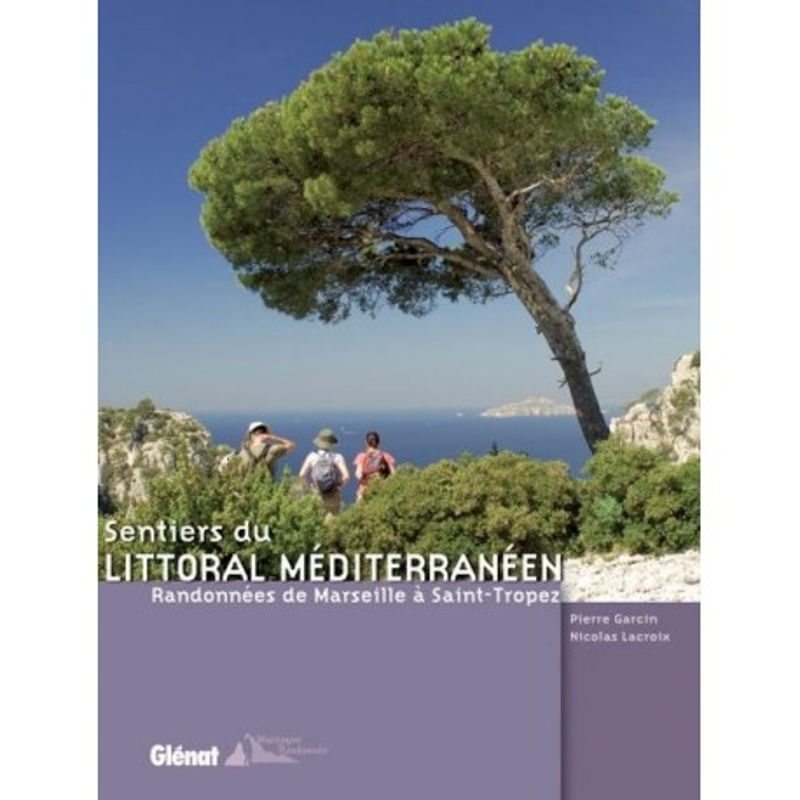 Achat Topo guide randonnées - Sentiers du littoral méditerranéen, randonnées de Marseille à Saint-Tropez - Glénat