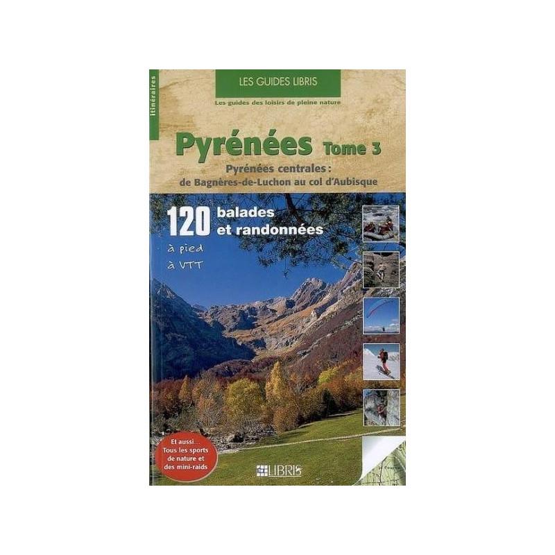 Achat Topo guide randonnées - Pyrénées centrales : de Bagnère-de-Luchon au col d'Aubisque - Glénat