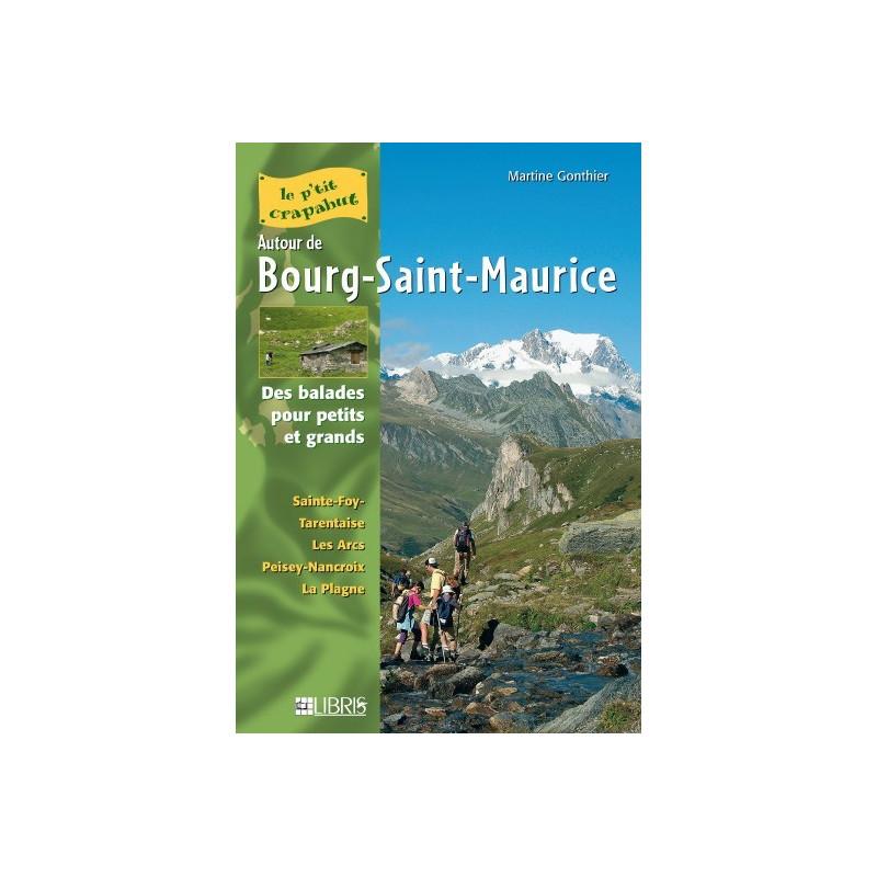Achat Topo guide randonnées - Autour de Bourg-Saint-Maurice - P'tit crapahut