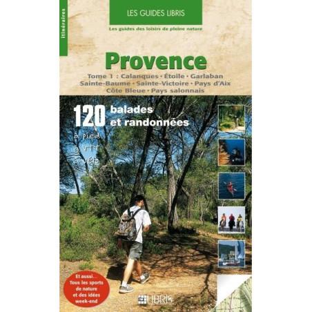 Achat Topo guide randonnées - Provence. Tome 1, Calanques, Etoile, Garlaban, Sainte-Baume - Libris