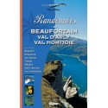 Achat Topo guide randonnées - Randonnées en Beaufortain, Val d'Arly, Val Montjoie - Glénat