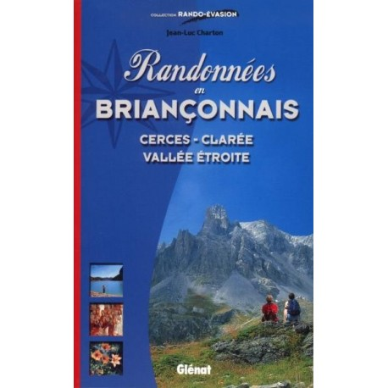 Achat Topo guide randonnées - Randonnées en Briançonnais. - Cerces-Clarée, Vallée étroite - Glénat