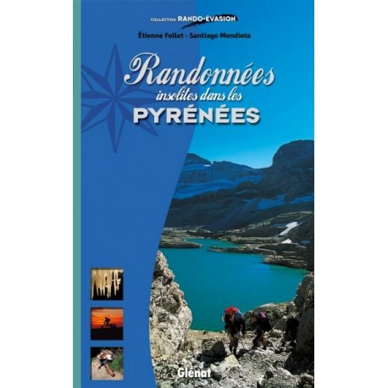 Achat Topo guide randonnées - Randonnées insolites dans les Pyrénées - Glénat