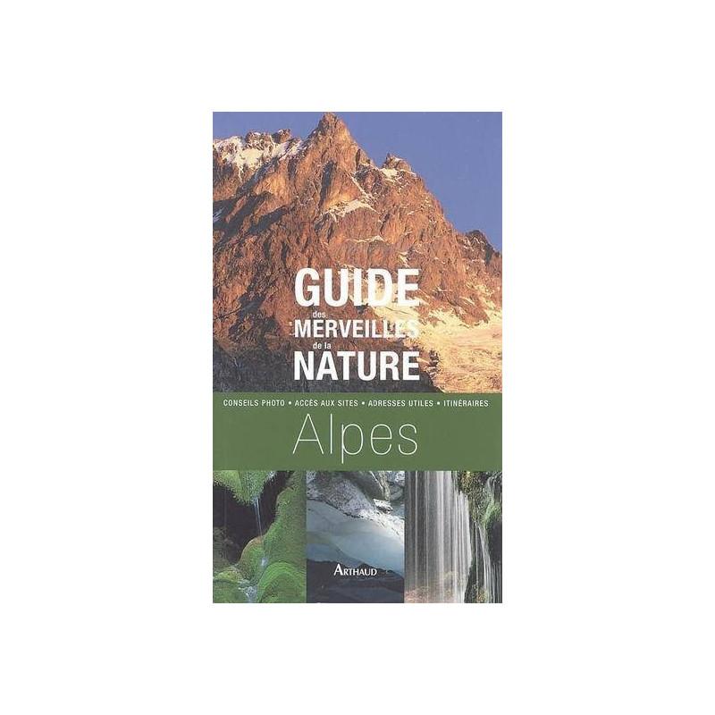 Achat Topo guide randonnées - Guide des merveilles de la nature, Alpes - Arthaud