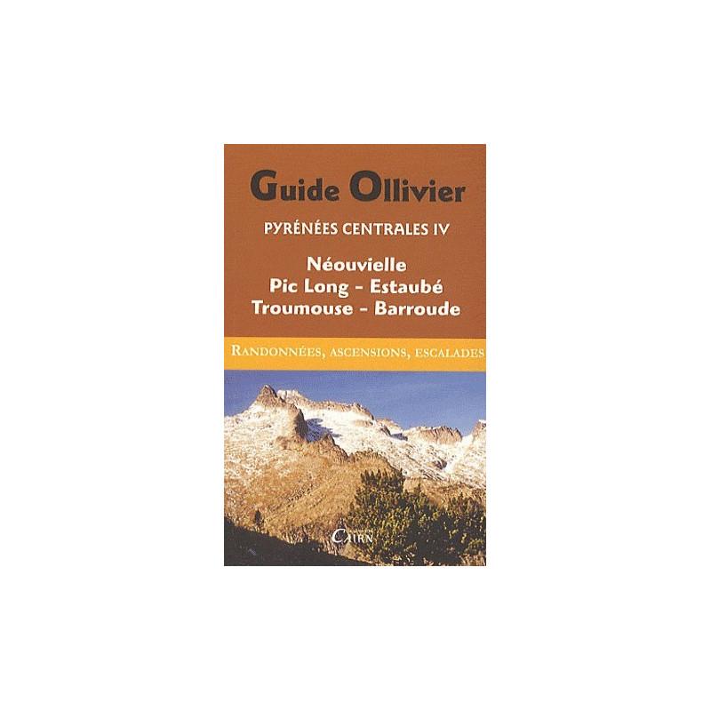 Achat Guide Ollivier Pyrénées centrales - Néouvielle, Pic-Long, Estaubé, Troumouse - Cairn