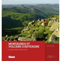 Achat Topo guide randonnées - Montagnes et volcans d'Auvergne - Les plus belles randonnées - Glénat