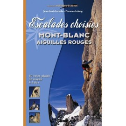 Achat Topo alpinisme - Escalades choisies Mont-Blanc, Aiguilles Rouges - Glénat