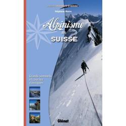 Alpinisme en Suisse, les plus belles courses de F à D - Glénat