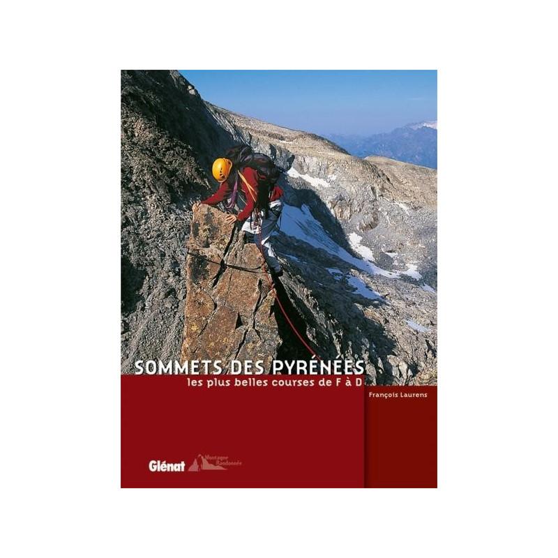 Achat Topo alpinisme - Sommets des Pyrénées, Les plus belles courses de F à D - Glénat