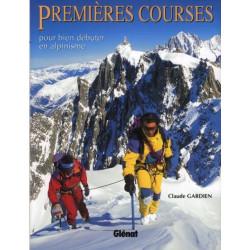 Premières courses, pour bien débuter en alpinisme - Glénat