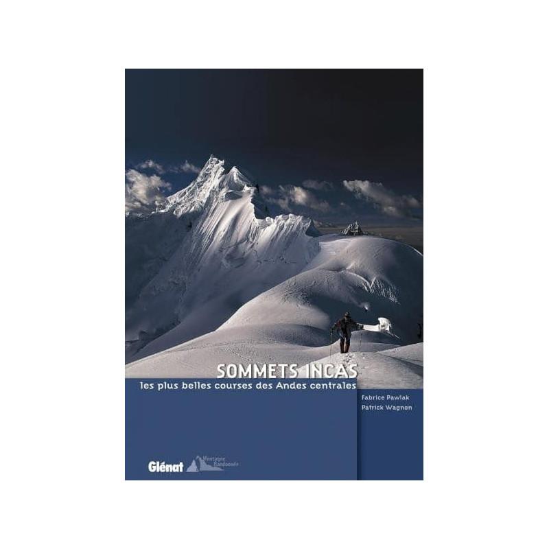 Achat Topo alpinisme - Sommets incas, les plus belles courses des Andes centrales - Glénat