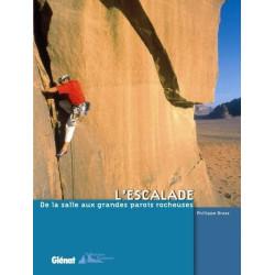 L'escalade, de la salle aux grandes parois rocheuses - Glénat