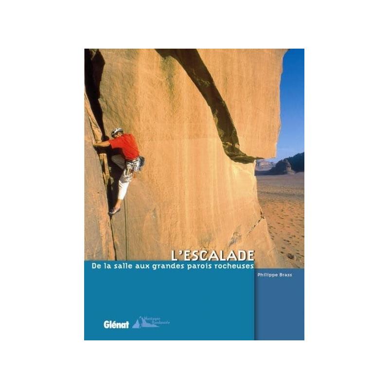 Achat Topo escalade - L'escalade, de la salle aux grandes parois rocheuses - Glénat