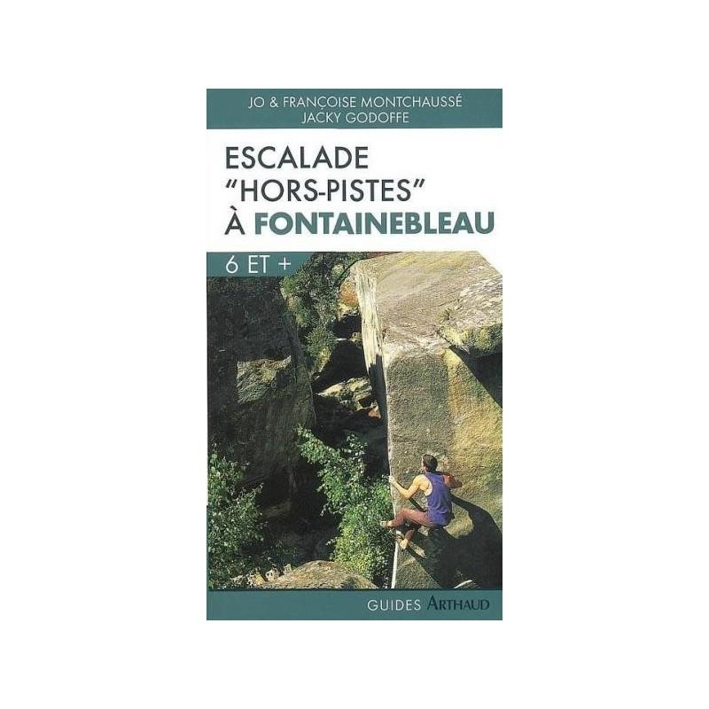 Achat Topo escalade - Escalade à Fontainebleau - Arthaud