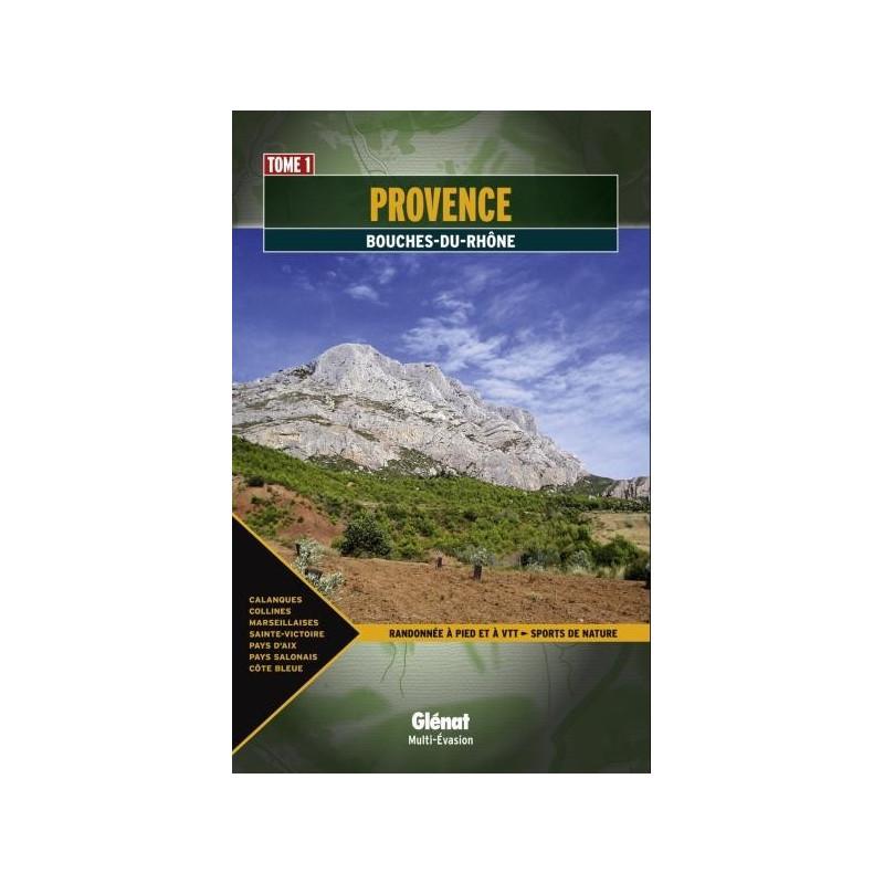 Achat Guide VTT - Provence : Calanques, Étoile, Garlaban, Sainte-Baume, Sainte-Victoire, Pays d'Aix - Glénat