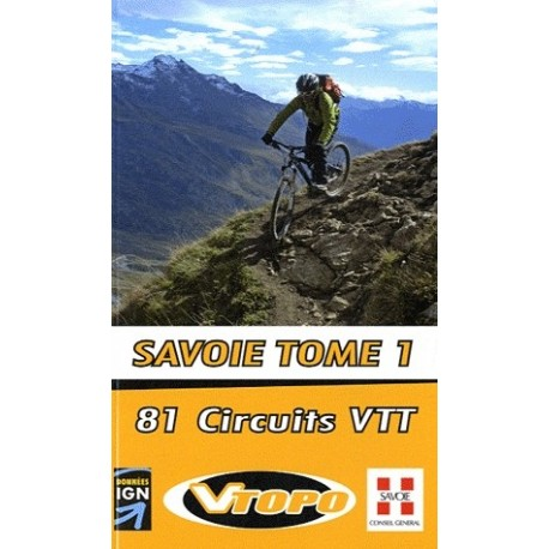 Achat Guide VTT - Savoie - Tome 1, 81 circuits VTT - Vtopo