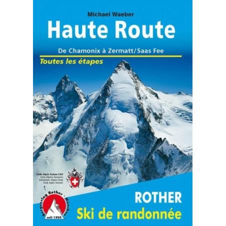 Achat Topo ski randonnée - Haute Route, de Chamonix à Zermatt-Saas-Fee - Rother édition
