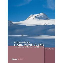 Achat Topo ski randonnée - La traversée de l'arc alpin à skis, de Vienne à Menton en 100 jours - Glénat