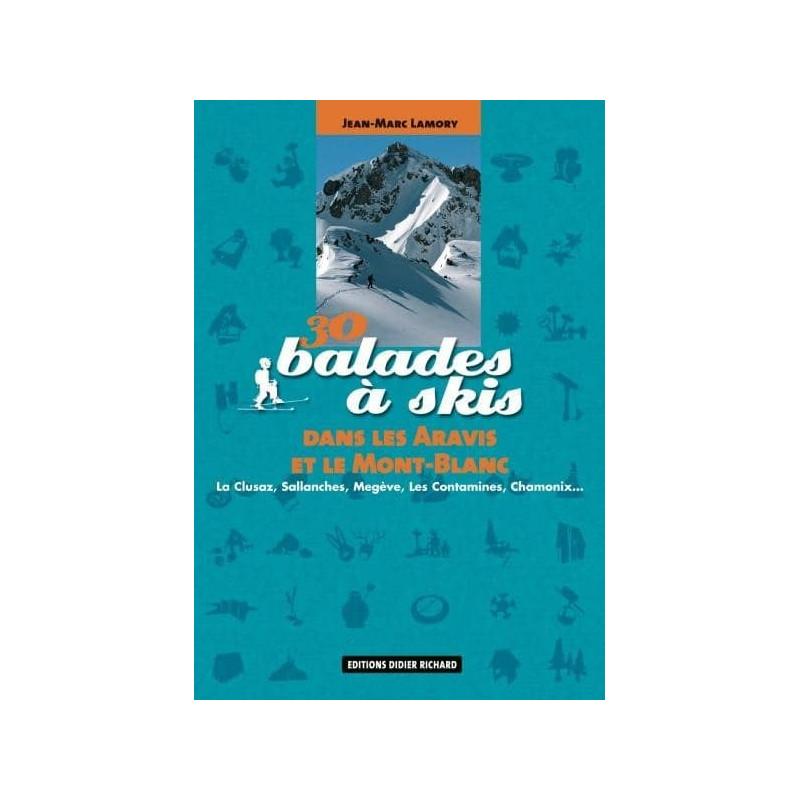 Achat Topo ski randonnée - 30 Balades à skis dans les Aravis et le Mont-Blanc  - D.Richard