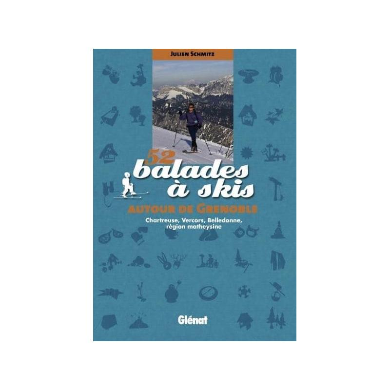 Achat Topo ski randonnée - 52 balades à skis autour de Grenoble - Chartreuse, Vercors, Belledonne - Glénat
