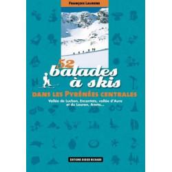 Achat Topo ski randonnée - 52 Balades à skis dans les Pyrénées centrales - Vallée de Luchon, Encantats, Aneto... - D.Richard